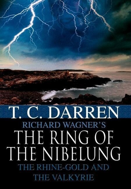 The Ring of the Nibelung: The Rhine-Gold and the Valkyrie als Buch