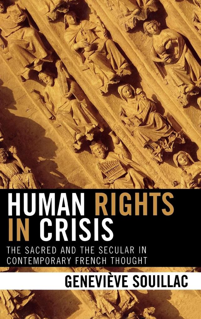 Human Rights in Crisis: The Sacred and the Secular in Contemporary French Thought als Buch