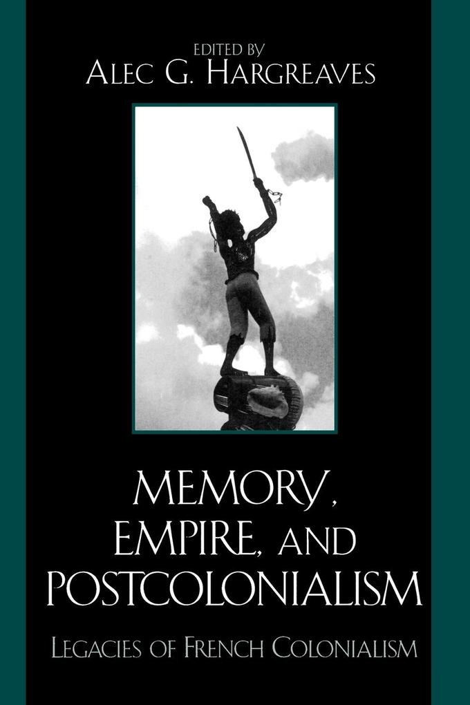 Memory, Empire, and Postcolonialism: Legacies of French Colonialism als Taschenbuch