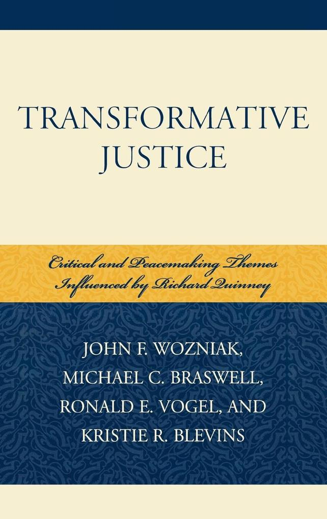 Transformative Justice: Critical and Peacemaking Themes Influenced by Richard Quinney als Buch