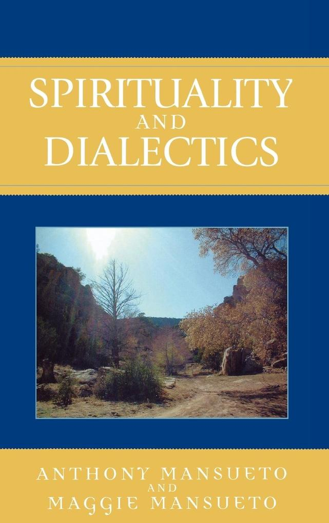 Spirituality and Dialectics als Buch