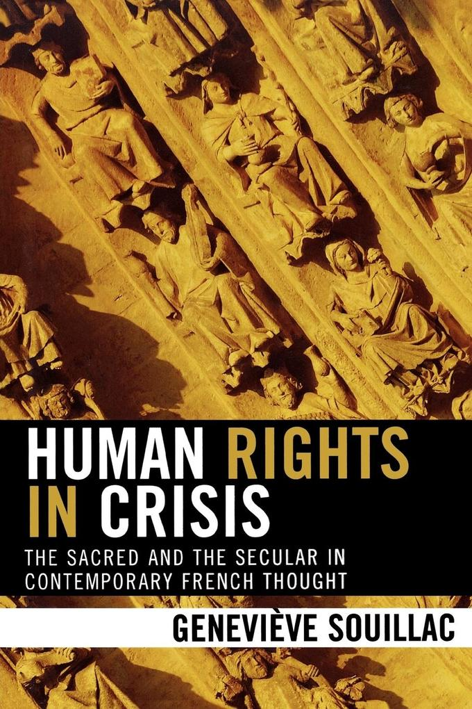 Human Rights in Crisis: The Sacred and the Secular in Contemporary French Thought als Taschenbuch
