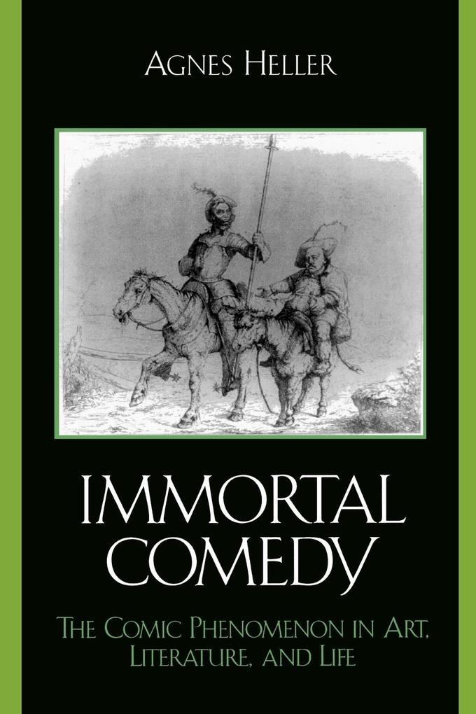 The Immortal Comedy: The Comic Phenomenon in Art, Literature, and Life als Taschenbuch