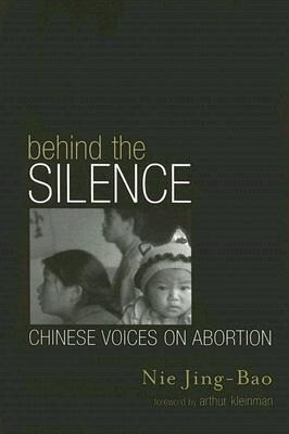 Behind the Silence: Chinese Voices on Abortion als Buch