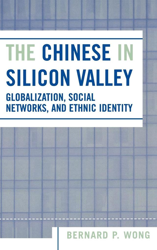 Chinese in Silicon Valley: Globalization, Social Networks, and Ethnic Identity als Buch