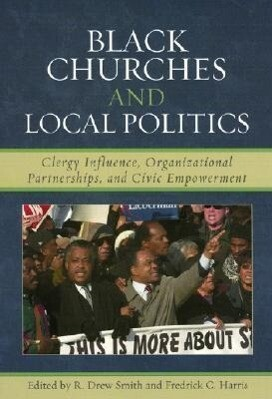 Black Churches and Local Politics: Clergy Influence, Organizational Partnerships, and Civic Empowerment als Buch