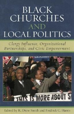 Black Churches and Local Politics: Clergy Influence, Organizational Partnerships, and Civic Empowerment als Taschenbuch