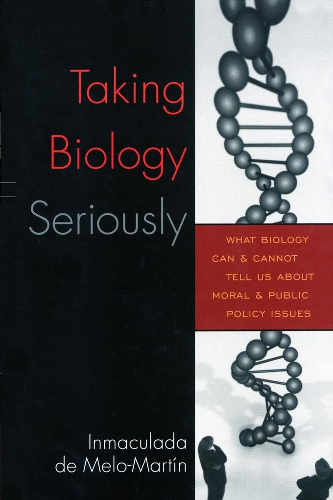 Taking Biology Seriously: What Biology Can and Cannot Tell Us about Moral and Public Policy als Taschenbuch