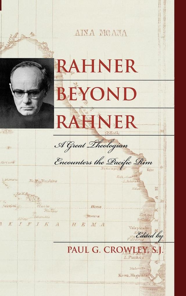 Rahner Beyond Rahner: A Great Theologian Encounters the Pacific Rim als Buch