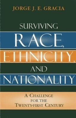 Surviving Race, Ethnicity, and Nationality: A Challenge for the 21st Century als Buch