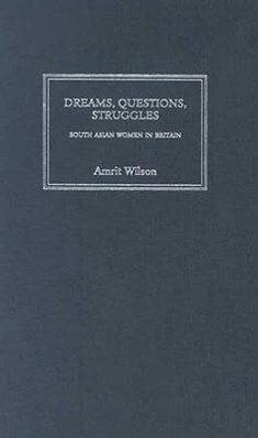 Dreams, Questions, Struggles: South Asian Women in Britain als Buch
