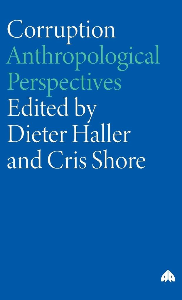 Corruption: Anthropological Perspectives als Buch