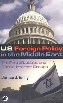 Us Foreign Policy in the Middle East: The Role of Lobbies and Special Interest Groups als Buch