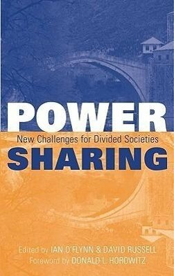 Power Sharing: New Challenges for Divided Societies als Buch