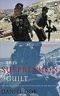 The Suppression of Guilt: The Israeli Media and the Reoccupation of the West Bank als Buch