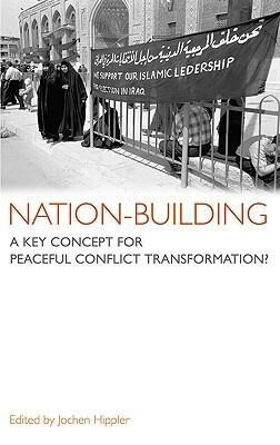 Nation-Building: A Key Concept for Peaceful Conflict Transformation? als Buch