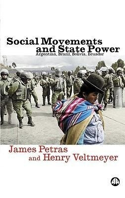 Social Movements and State Power: Argentina, Brazil, Bolivia, Ecuador als Taschenbuch