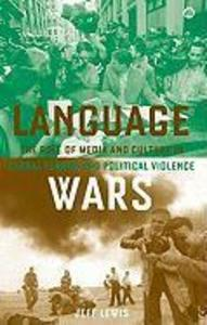 Language Wars: The Role of Media and Culture in Global Terror and Political Violence als Buch