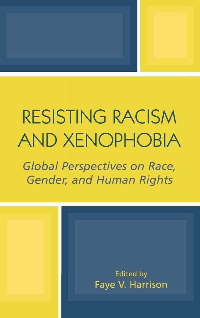 Resisting Racism and Xenophobia: Global Perspectives on Race, Gender, and Human Rights als Buch