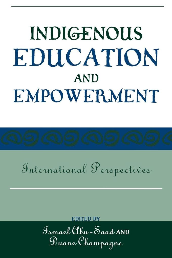 Indigenous Education and Empowerment: International Perspectives als Taschenbuch