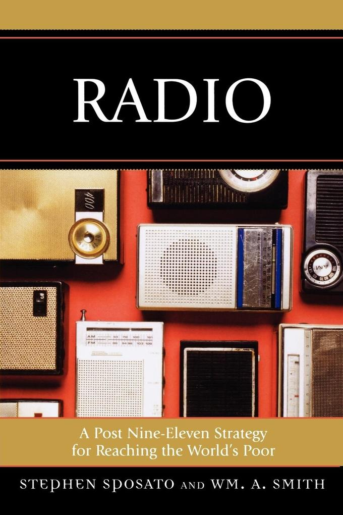 Radio: A Post Nine-Eleven Strategy for Reaching the World's Poor als Taschenbuch