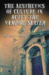 The Aesthetics of Culture in Buffy the Vampire Slayer als Taschenbuch