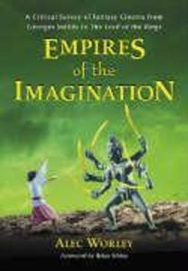 Empires of the Imagination: A Critical Survey of Fantasy Cinema from Georges Méliès to the Lord of the Rings als Buch