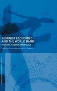 Feminist Economics and the World Bank: History, Theory, and Policy