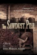 The Sawdust Pile: Growing Up in Southwest Georgia