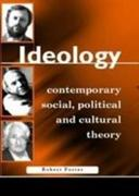 Ideology: Contemporary Social, Political and Cultural Theory