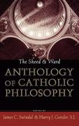 The Sheed and Ward Anthology of Catholic Philosophy
