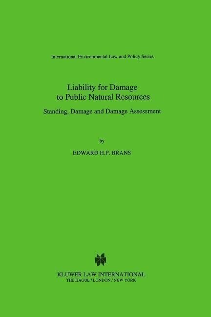 Liability for Damage to Public Natural Resources: Standing Damage and Damage Assessment als Buch