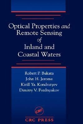 Optical Properties and Remote Sensing of Inland and Coastal Waters als Buch