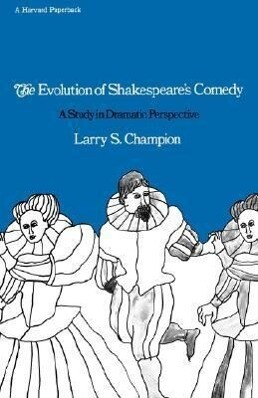 The Evolution of Shakespeare's Comedy: A Study in Dramatic Perspective als Taschenbuch