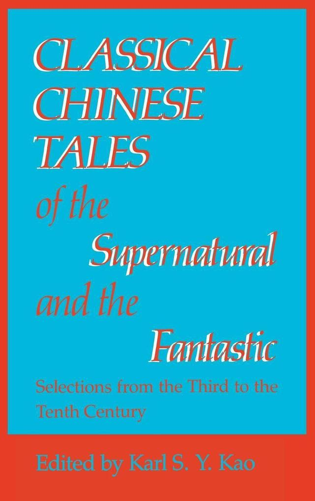 Classical Chinese Tales of the Supernatural and the Fantastic als Buch