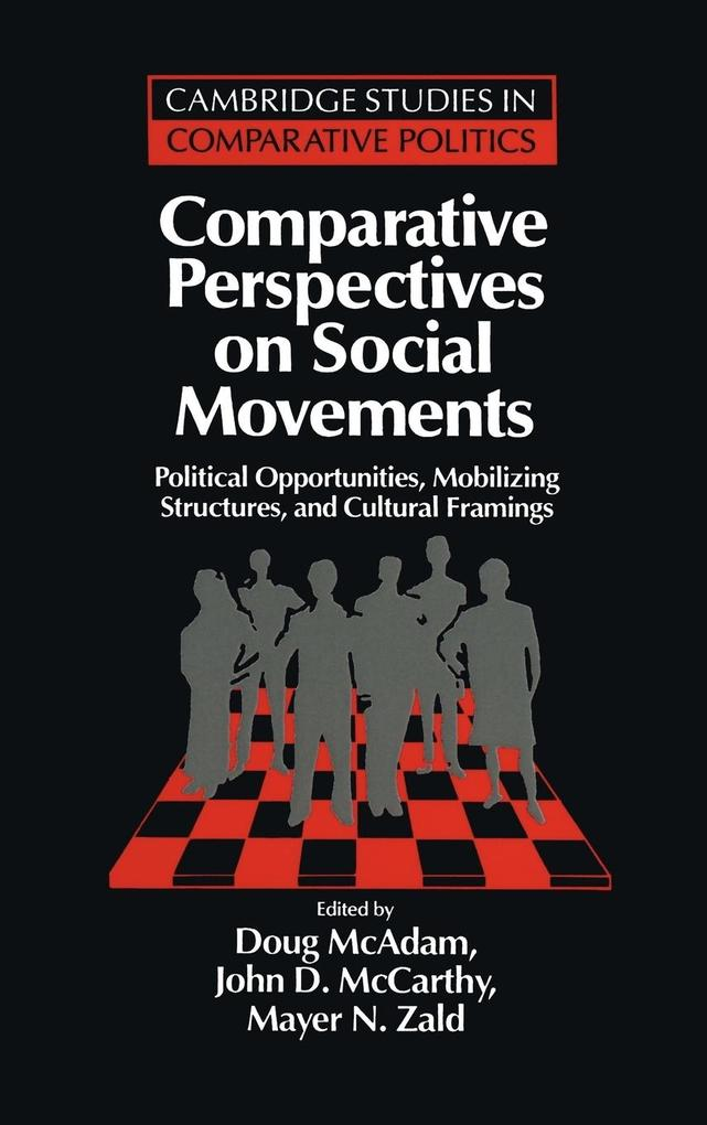 Comparative Perspectives on Social Movements: Political Opportunities, Mobilizing Structures, and Cultural Framings als Buch