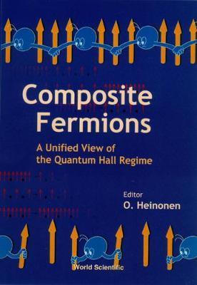 Composite Fermions, A Unified View Of The Quantum Hall Regime als Buch