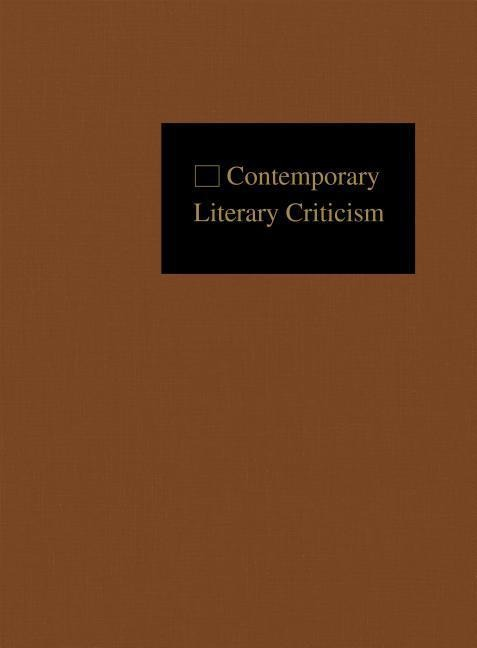 Contemporary Literary Criticism: Excerpts from Criticism of the Works of Today's Novelists, Poets, Playwrights, Short Story Writers, Scriptwriters, & als Buch