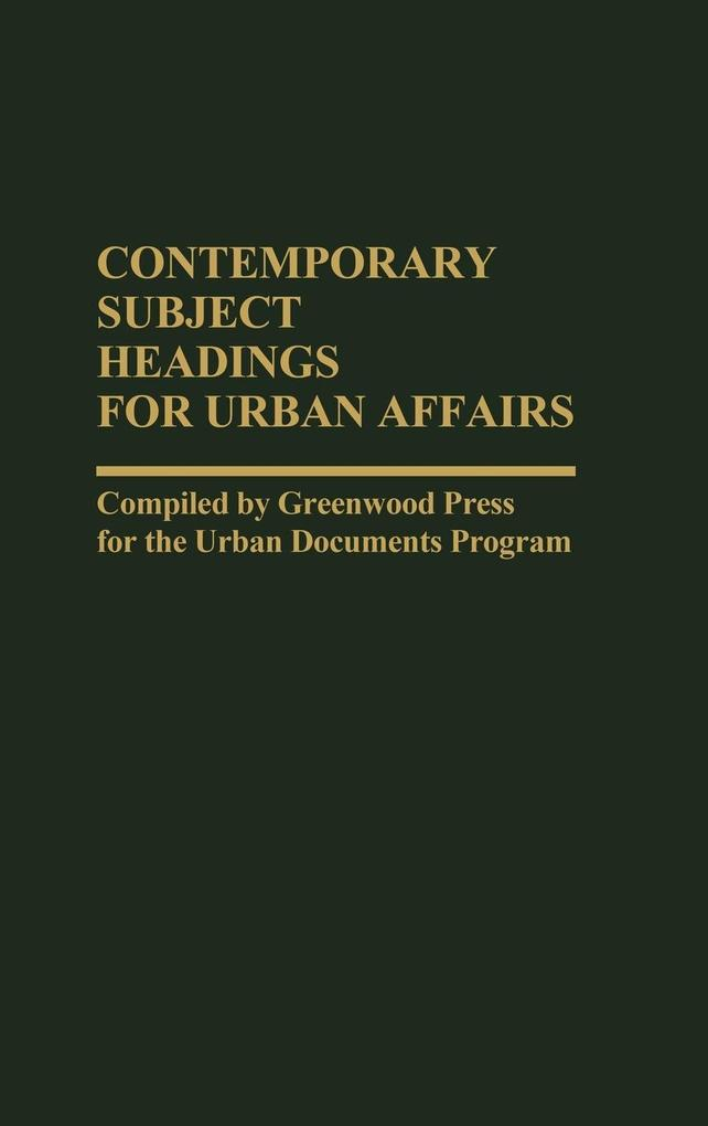 Contemporary Subject Headings for Urban Affairs als Buch