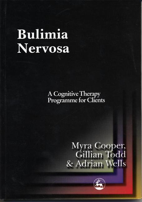 Bulimia Nervosa: A Cognitive Therapy Programme for Clients als Taschenbuch