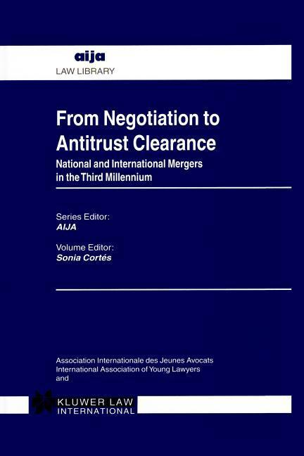 From Negotiation to Antitrust Clearance: National and International Mergers in the Third Millennium als Buch