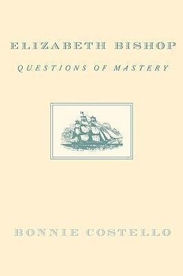 Elizabeth Bishop: Questions of Mastery als Taschenbuch