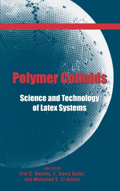 Polymer Colloids: Science and Technology of Latex Systems als Buch