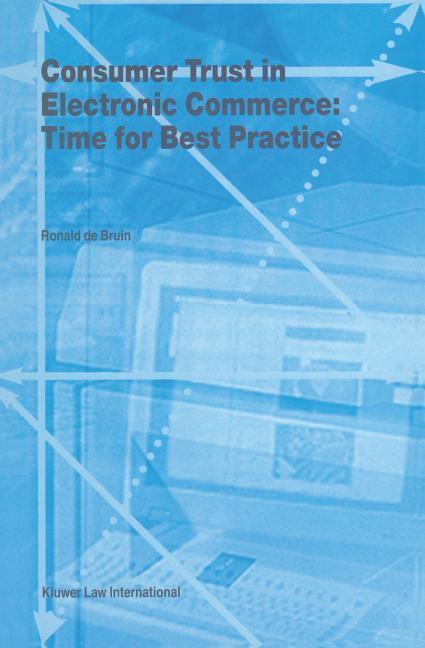 Consumer Trust in Electronic Commerce: Time for Best Practice: Time for Best Practice als Buch