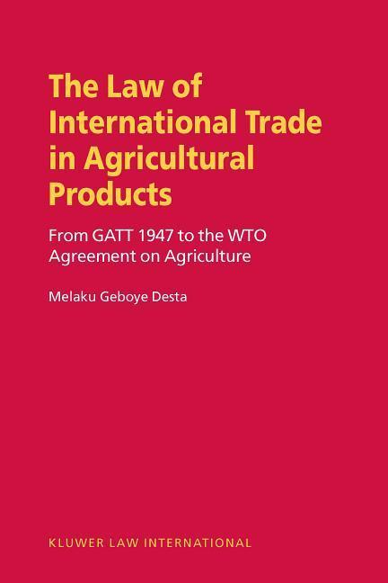 The Law on International Trade in Agricultural Products: From GATT 1947 to the Wto Agreement on Agriculture als Buch