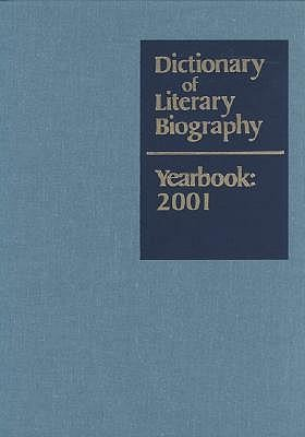 Dictionary of Literary Biography Yearbook 2001: 2001 als Buch