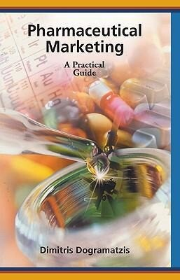 Pharmaceutical Marketing: A Practical Guide als Buch