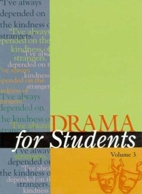 Drama for Students: Presenting Analysis, Context and Criticism on Commonly Studied Dramas als Buch