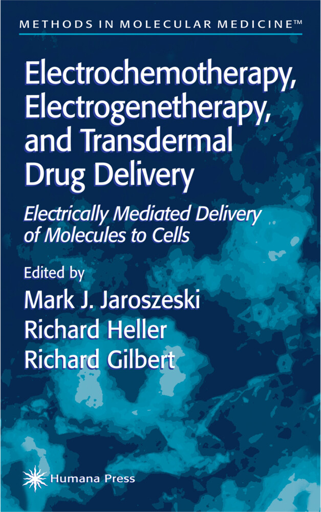 Electrochemotherapy, Electrogenetherapy, and Transdermal Drug Delivery als Buch