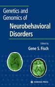 Genetics and Genomics of Neurobehavioral Disorders